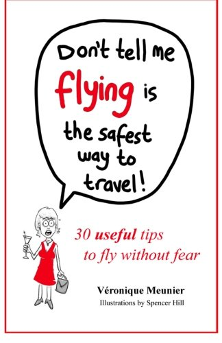 Dont Tell Flying Safest Travel