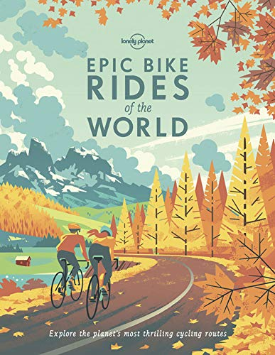 Lonely Planet Epic Bike Rides of the World 1st Ed. for sale  Delivered anywhere in Canada