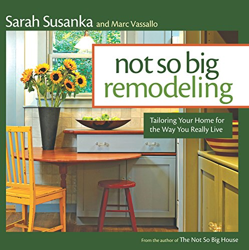 Not So Big Remodeling: Tailoring Your Home for the Way You Really Live - Hilltop Cottage