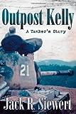 Outpost Kelly, Jack R. Siewert, 0817353410