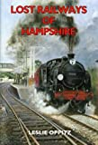 Lost railways of Hampshire by Leslie Oppitz front cover