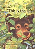 img - for Nutrition-Stanley's This is the Life! (Children's Book) book / textbook / text book