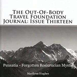 The Out-Of-Body Travel Foundation Journal, Issue 13 Audiobook
