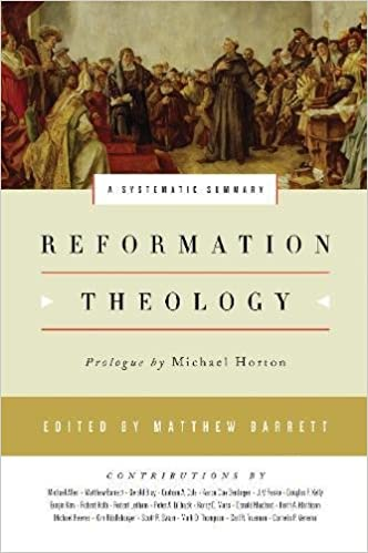 Image result for Reformation Theology: A Systematic Summary