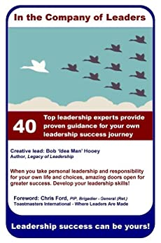 In the Company of Leaders: Leadership Success can be Yours by [Hooey, Bob]