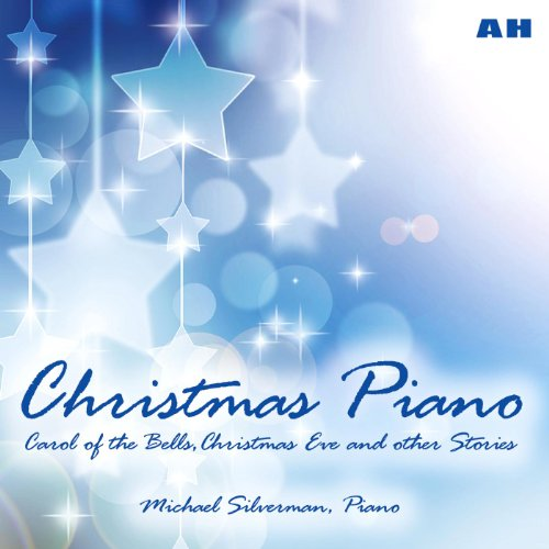 Christmas Piano: Carol of the Bells, Christmas Eve and Other Stories