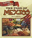 The Food of Mexico, Byron Augustin, 1608702375