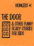 img - for Howlers #1: The Door and Other Funny, Scary Stories for Kids book / textbook / text book