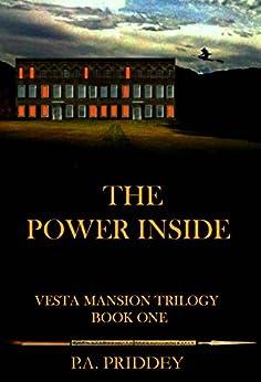 The Power Inside: Vesta Mansion Trilogy - Book One - Fantasy by [Priddey, P.A.]