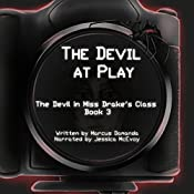 The Devil at Play: The Devil in Miss Drake's Class, Book 3 | Marcus Damanda