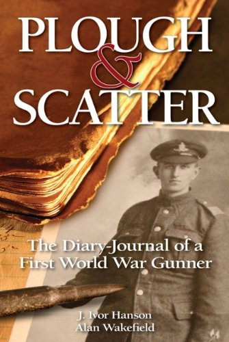 Plough and Scatter: The Diary-Journal of a First World War Gunner (Cottage Wakefield)