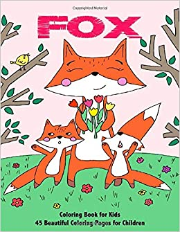 Fox Coloring Book for Kids: 45 Beautiful Coloring Pages for Children ...