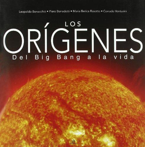 Descargar Libro Los Orígenes: Del Bing Bang A La Vida Leopoldo Benacchio