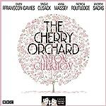 The Cherry Orchard: (Classic Radio Theatre - Dramatised) | Anton Chekhov