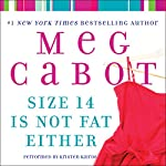Size 14 Is Not Fat Either | Meg Cabot