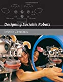 img - for Designing Sociable Robots (Intelligent Robotics and Autonomous Agents) by Cynthia Breazeal (2002-05-04) book / textbook / text book