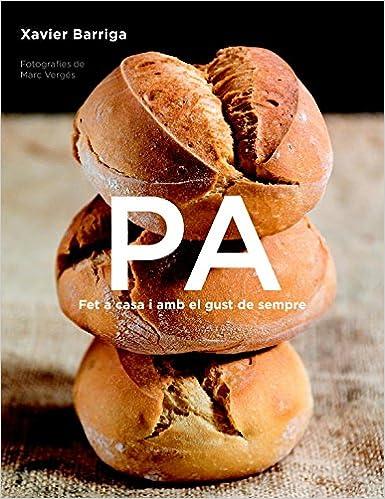 Pa: Fet a casa i amb el gust de sempre (Sabores): Amazon.es: Xavier Barriga: Libros