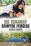 His Runaway Campfire Princess (Camp Firefly Falls Book 8)