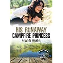 His Runaway Campfire Princess (Camp Firefly Falls Book 8)