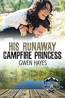 His Runaway Campfire Princess (Camp Firefly Falls Book 8) by [Hayes, Gwen]