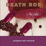 Death Roe: A Woods Cop Mystery, Book 6 | Joseph Heywood