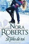 Si près de toi par Roberts