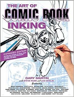 The Art of Comic Book Inking (Third Edition): Gary Martin, Leo