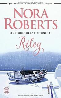 Les étoiles de la fortune 03 : Riley, Roberts, Nora