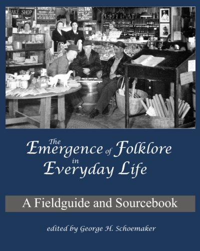 The Emergence Of Folklore In Everyday Life: A Fieldguide...