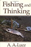 Fishing and Thinking, A. A. Luce, 1853101516