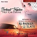 Backseat Tragedies: Hot Car Deaths | JJ Slate,RJ Parker