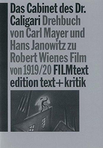 Das Cabinet des Dr. Caligari. Drehbuch von Carl Mayer und Hans Janowitz zu Robert Wienes Film von 1919/20 (FILMtext)