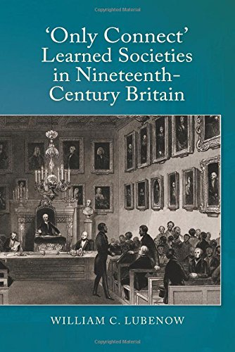 """Only Connect"": Learned Societies in Nineteenth-Century Britain"