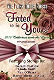 Fated to be Yours: 2015 Collection from the Heart (sweet to sensual)
