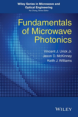 - Fundamentals of Microwave Photonics (Wiley Series in Microwave and Optical Engineering)