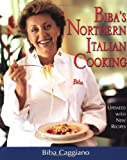 Northern Italian Cooking, Biba Caggiano, 1557883807
