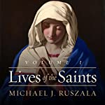 Lives of the Saints | Michael J. Ruszala,Wyatt North
