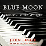 Blue Moon: Gideon Lowry Key West Mysteries, Book 4 | John Leslie
