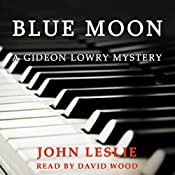 Blue Moon: Gideon Lowry Key West Mysteries, Book 4 | John Leslie
