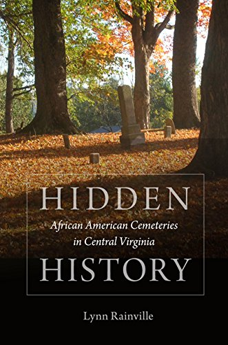 Hidden History: African American Cemeteries in Central Virginia pdf epub