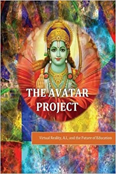 Book The Avatar Project: Virtual Reality, A.I., and the Future of Education by Andrea Diem-Lane (2016-06-07)