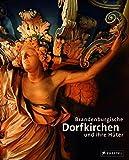 Brandenburgische Dorfkirchen und ihre Hüter