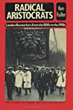 Radical Aristocrats London Busworkers from the 1880s to The 1980s, Ken Fuller, 4871876756
