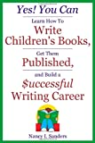 Yes! You Can Learn How to Write Children's Books, Get Them Published, and Build a Successful Writing Career, Nancy I. Sanders, 0979160669