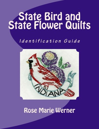 State Bird and State Flower Quilts: Identification Guide (State Flowers Birds And)