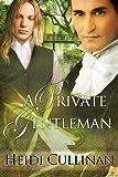 A Private Gentleman, Heidi Cullinan, 160928898X