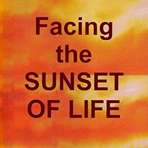 Facing the Sunset of Life Audiobook