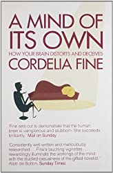 A Mind of Its Own: How Your Brain Distorts and Deceives