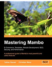 Mastering Mambo : E-Commerce, Templates, Module Development, SEO, Security, and Performance: An advanced level guide to customizing and extending