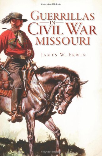 Guerrillas in Civil War Missouri (Civil War Series)